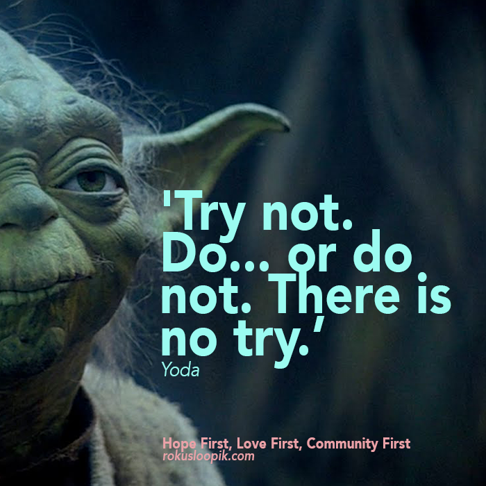 Recovery Quote 79: Try not. Do.