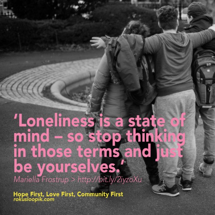 Recovery Quote 115: Loneliness is a state of mind